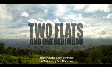 Flat Tires and One Berimbau - Central America & Colombia Trailer