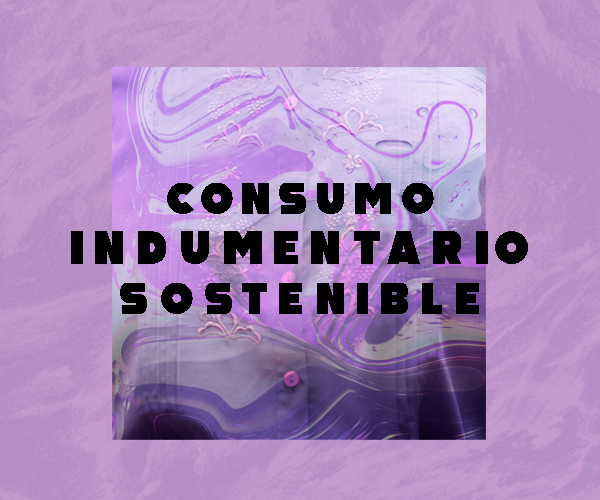 ¿Cómo tener un consumo indumentario sostenible sin perder el estilo?: claves para enfrentar un problema ambiental